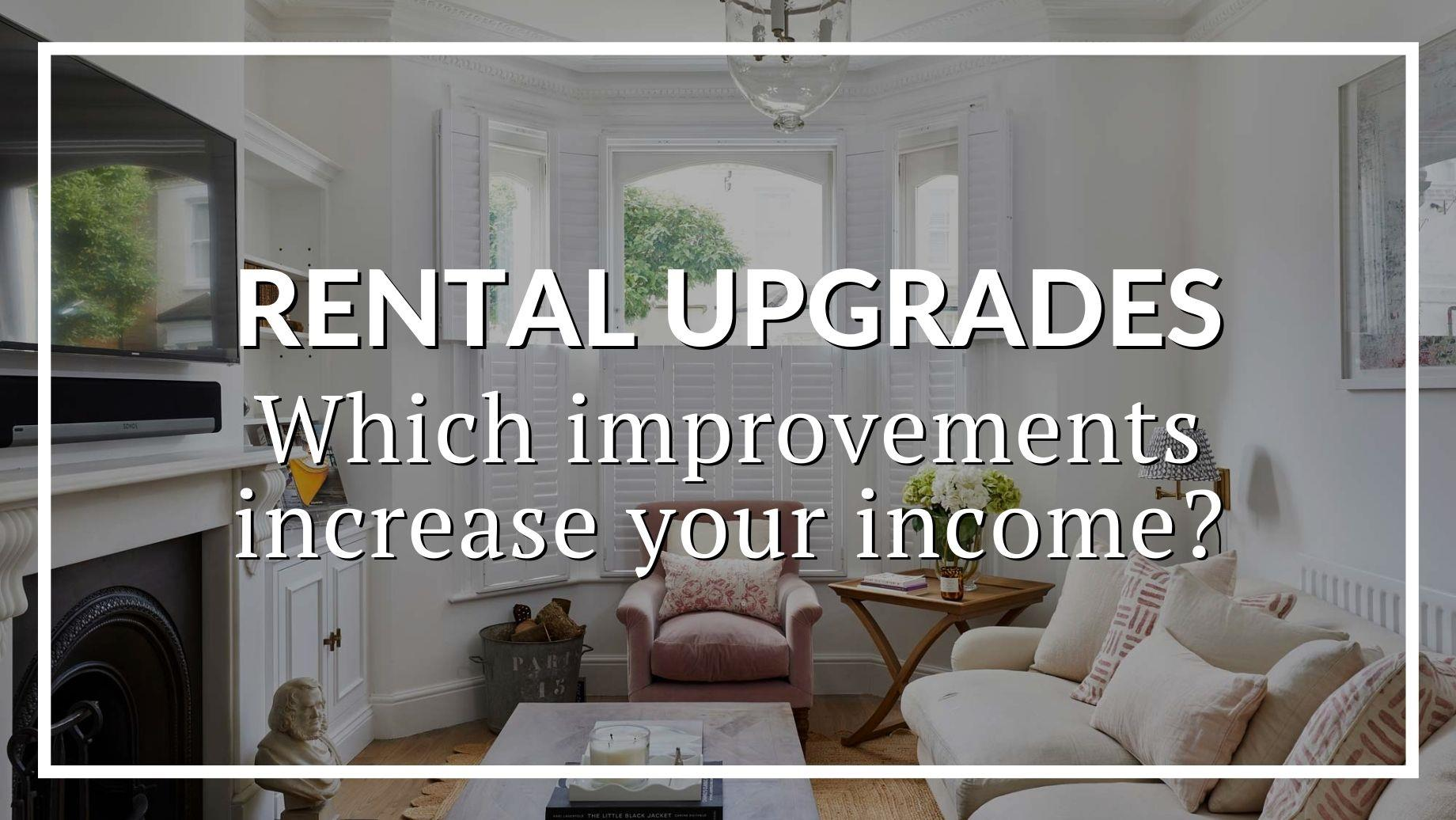 RENTAL UPGRADES: FIVE IMPROVEMENTS TO INCREASE YOUR INCOME